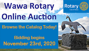 Last Day to Bid - Wawa Rotary Club Online Auction